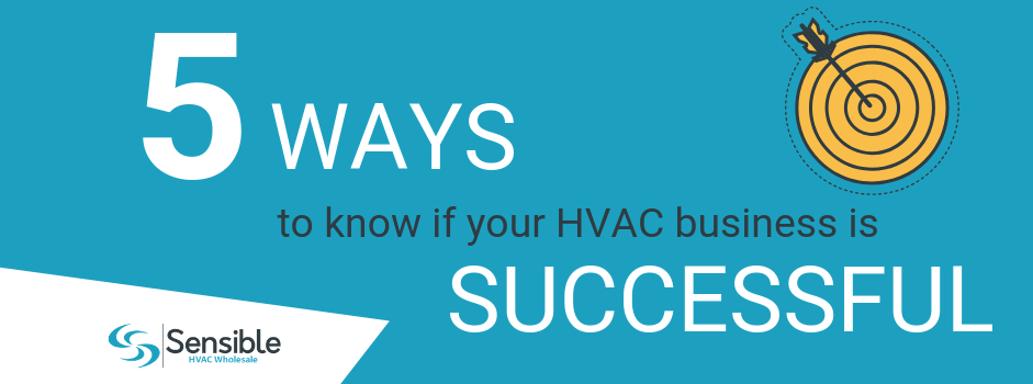 5 Ways to Know if Your HVAC Business is Successful